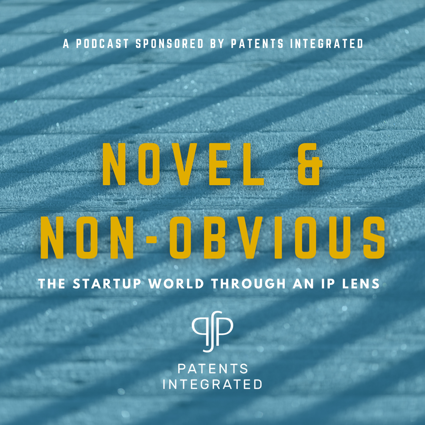 Introducing 'Novel & Non-Obvious': The New Patents Integrated Podcast